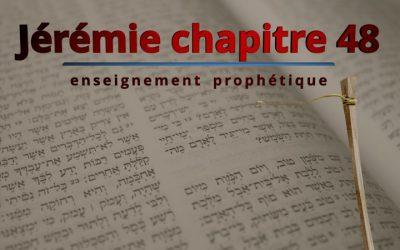 Enseignement prophétique – Jérémie chapitre 48